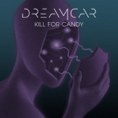 Dreamcar - Kill for Candy
