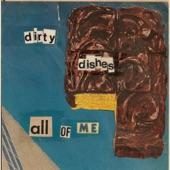 Dirty Dishes - All of Me