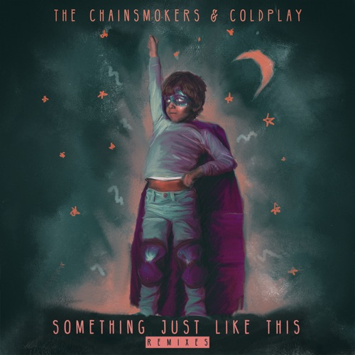 The Chainsmokers & Coldplay - Something Just Like This (Remix Pack) - EP