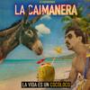 La Vida Es un Cocoloco - EP - La Caimanera
