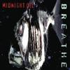 Breathe, Midnight Oil