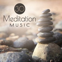 30 Meditation Music for Deeper Contemplation, Peace of Mind, Music Spa
