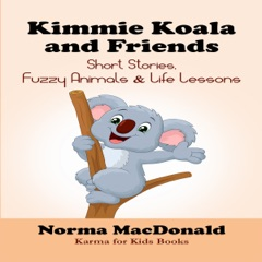 Kimmie Koala and Friends: Short Stories, Fuzzy Animals, and Life Lessons (Unabridged)