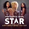 Ain t About What You Got From Star Season 1 Soundtrack Single