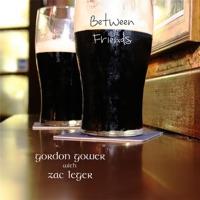 Between Friends by Gordon Gower & Zac Leger on Apple Music