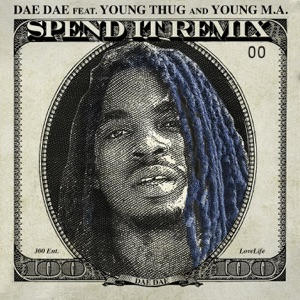 Spend It (Remix) [feat. Young Thug & Young M.A.] - Single Mp3 Download