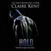Claire Kent - Hold (Unabridged)  artwork