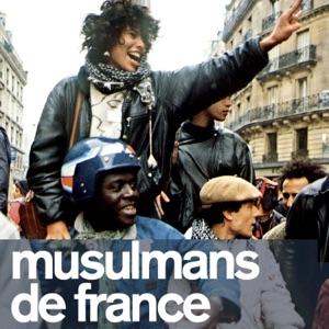 Musulmans de France - Episode 2