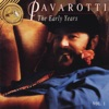 Pavarotti  - The Early Years Vol. 1, Luciano Pavarotti