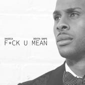 FuCk U Mean - Dexta Daps