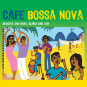 Café Bossa Nova: Beaches and Bars, Samba and Sun