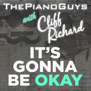 The Piano Guys & Cliff Richard - (It's Gonna Be) Okay