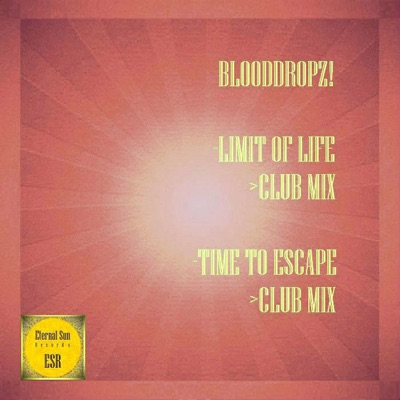 BloodDropz! - Limit Of Life / Time To Escape