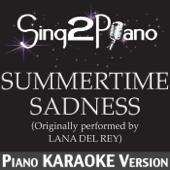 Summertime Sadness (Originally Performed By Lana Del Rey) [Piano Karaoke Version]