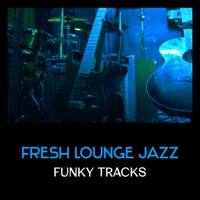 Fresh Lounge Jazz – Funky Tracks, Smooth Summer Collection