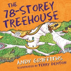 The 78-Storey Treehouse: The Treehouse Books, Book 6 (Unabridged)