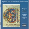 Hymns and Psalms from Winchester, The Choir of Winchester Cathedral, David Hill & David Dunnett