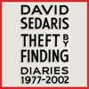 David Sedaris - Theft by Finding: Diaries (1977-2002) (Unabridged)  artwork
