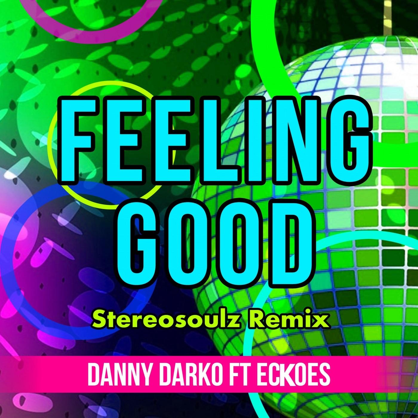 Feeling Good (Stereosoulz Remix) [feat. Eckoes] - Single