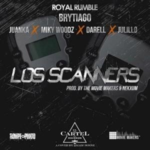 Brytiago - Los Scanners feat. Darell, Miky Woodz, Juanka & Julillo