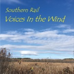 Southern Rail - Voices in the Wind