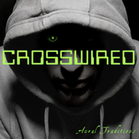 Aural Traditions: Crosswired podcast