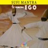 Sufi Mantra to Remove Ego Mecca Gayan Gal