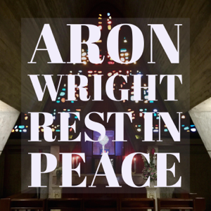 Aron Wright - Rest in Peace