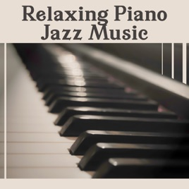Relaxing Piano Jazz Music: Solo Piano Music Collection, Instrumental  Background, Soft Sounds for Relaxation by Piano Bar Music Guys