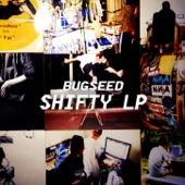 Bugseed - Shifty