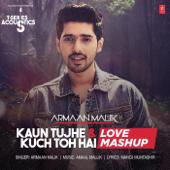 Kaun Tujhe & Kuch Toh Hai Mashup (From