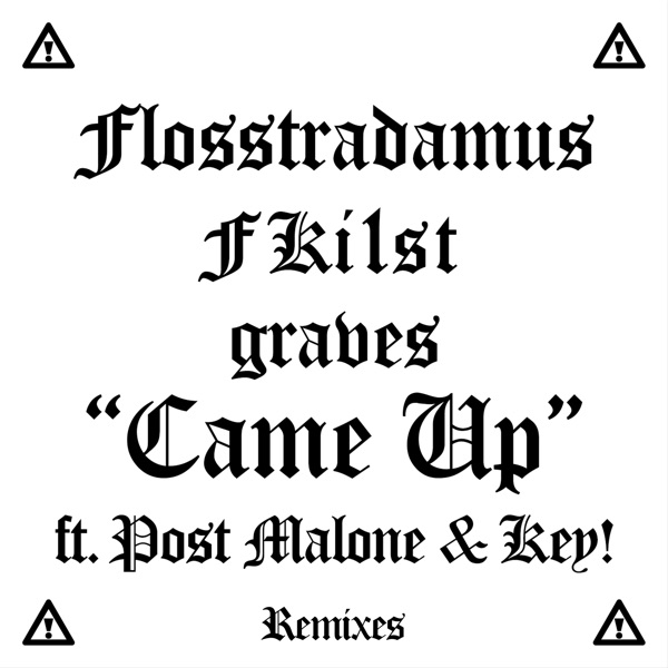 Came Up (feat. Post Malone & Key!) [Remixes] - EP