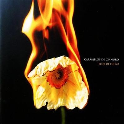 Flor De Fuego - Caramelos De Cianuro