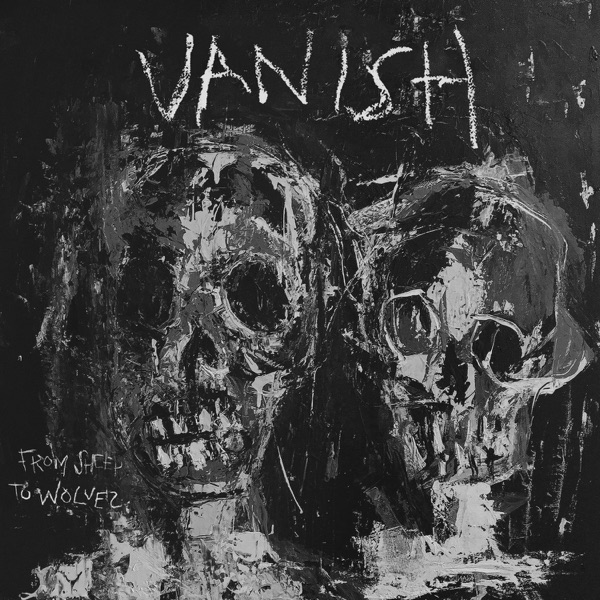 Vanish - From Sheep to Wolves [EP] (2017)
