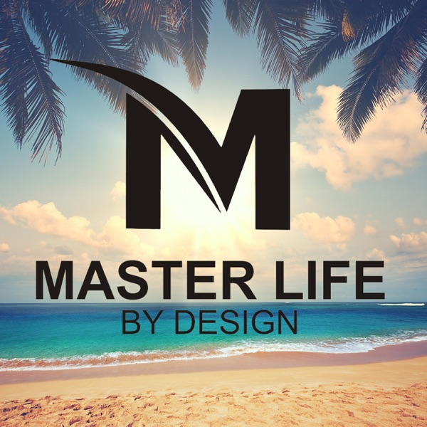 Master Life By Design