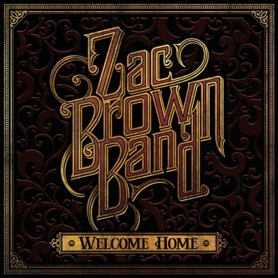 Zac Brown Band– Welcome Home