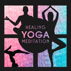 Healing Yoga Meditation – Yoga Practice, Mindfulness, Relaxing Sounds of Nature, Calming and Soothing Sounds, Oriental Spa, Zen Yoga Therapy