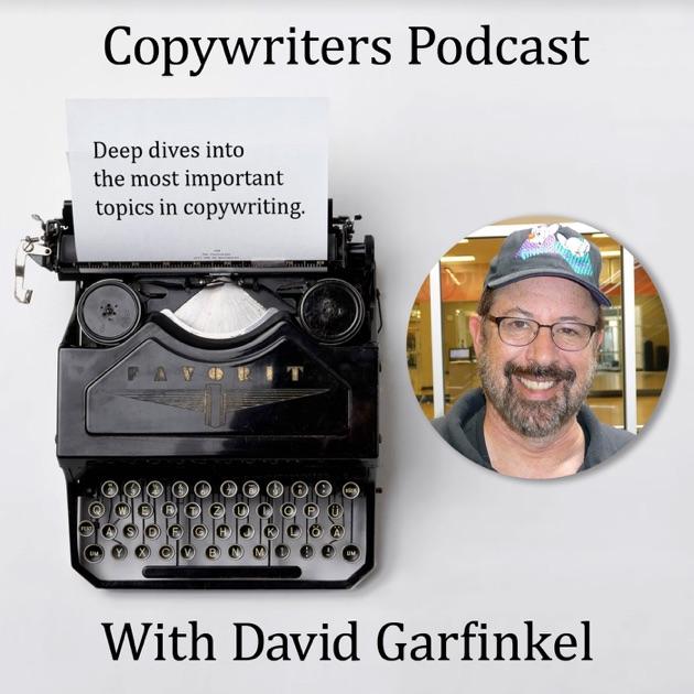 Copywriters Podcast By David Garfinkel On Apple Podcasts