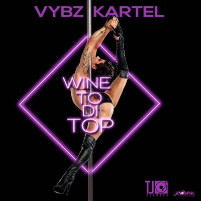 Wine To Di Top - Single - Vybz Kartel