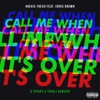 Call Me When It's Over (feat. Chris Brown) [Remixes] - Single