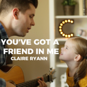 You've Got A Friend In Me (feat. Crosby)-Claire Ryann