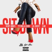 Sit Down (feat. Ty Dolla $ign, Lil Dicky & E-40) - Single