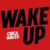 Wake Up (Acoustic) - Single, Circa Waves