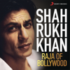 Shah Rukh Khan - Raja of Bollywood - Various Artists