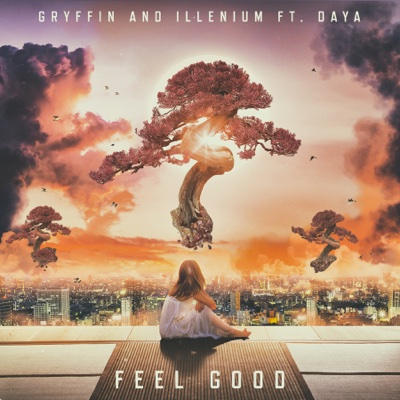 Feel Good (feat. Daya) - Gryffin & Illenium song