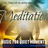 Meditation (feat. Chris Phillips) - Music for Quiet Moments