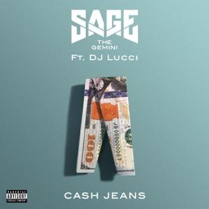 Sage the Gemini - Cash Jeans feat. DJ Lucci