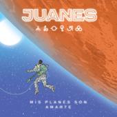 Mis Planes Son Amarte-Juanes