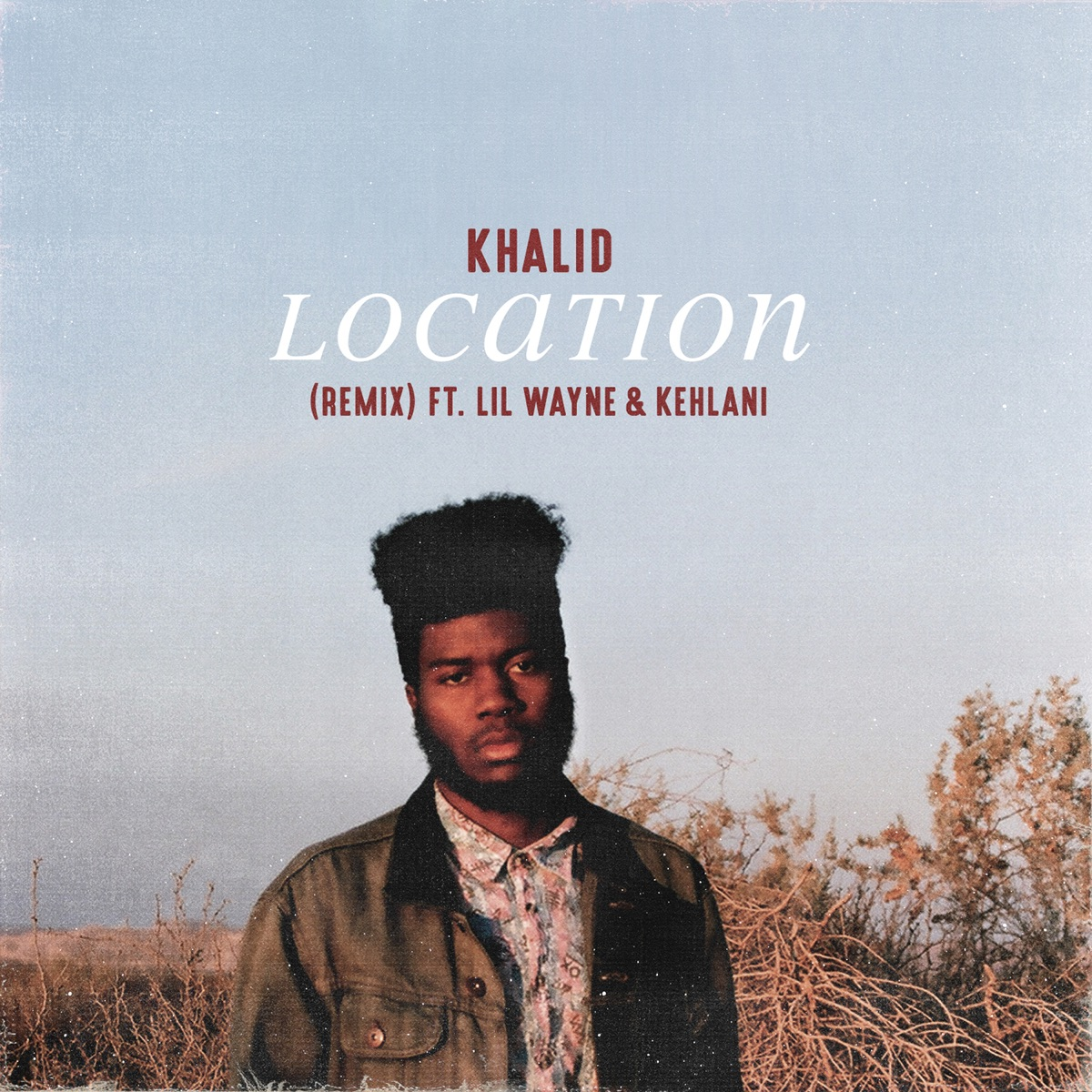 Location Remix feat Lil Wayne  Kehlani - Single Khalid CD cover