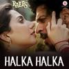 Halka Halka From Raees Single